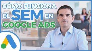 SEM y Google Ads - ¿Cómo funciona? | Curso Google Ads #2