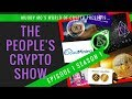 The People's Crypto Show...Season 1, Episode 1