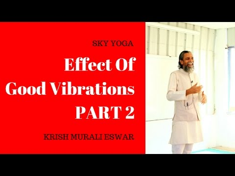 Effect of Good Vibrations PART 2