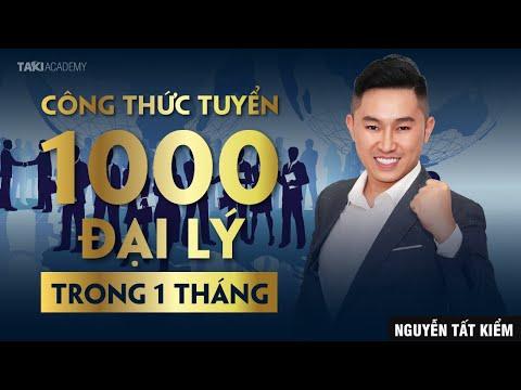 Công Thức Tuyển 1000 Đại Lý Trong 1 Tháng | Nguyễn Tất Kiểm