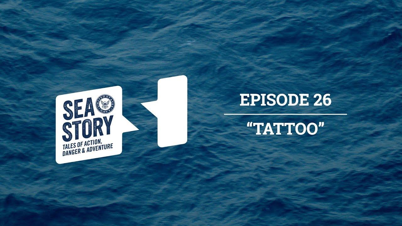 Ep. 26 Tattoo | Sea Story Podcast