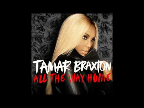Tamar Braxton - All The Way Home (with Lyrics)