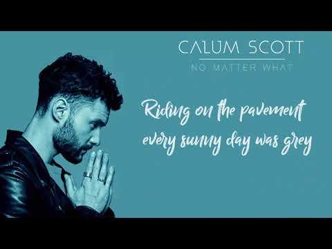 Calum Scott - No Matter What Lyric Video