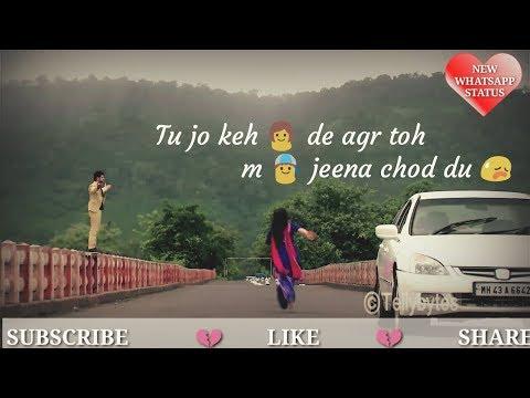 ❤️ Very Sad Hurt Touching Whatsapp Status Video  make U Cry  Tu Jo Kehde Agar Toh M Jeena Chod Du😢