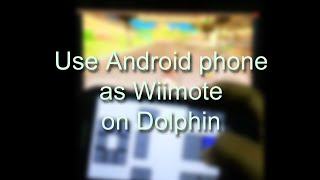Use an Android Phone as a Wiimote on Dolphin 4.0