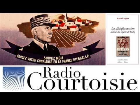 La désinformation autour du régime de Vichy - Bernard Legoux (Radio Courtoisie)