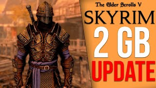 Skyrim Got a 2GB Update