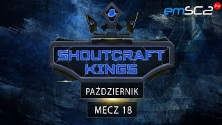 Shoutcraft Kings Mecz #18 Impact - Pażdziernik - Starcraft 2 HD