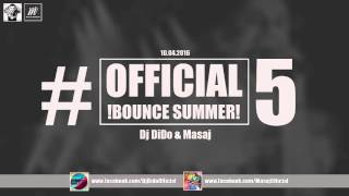 Official Bounce Summer #5 Dj DiDo & Dj Masaj