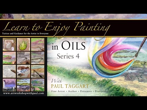 '[Series 4] Learn to Enjoy Painting in Oils with Paul Taggart'