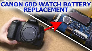 Internal Watch Battery Replacement Guide for Canon 60D