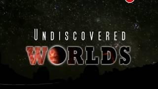 Тайны вселенной: Неоткрытые миры | Secrets of the Universe: Undiscoverd Worlds. Документальный фильм