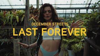 Смотреть клип December Streets - Last Forever