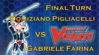 Nazionale Cardfight!! Vanguard FINAL TURN (FINALE) - Domiziano Pigliacelli Vs Gabriele Farina
