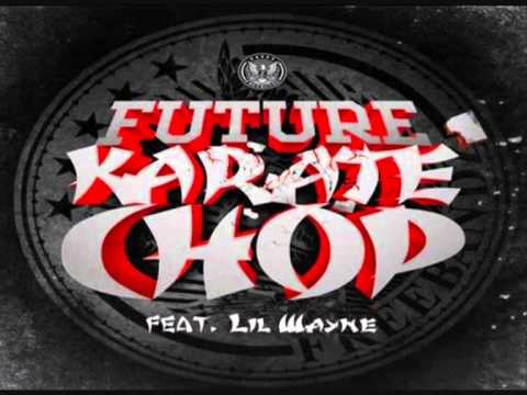 Future Feat. Lil Wayne - Karate Chop Remix Instrumental (Download Link)
