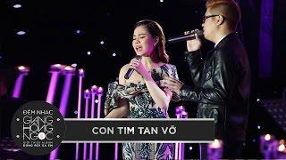 CON TIM TAN VỠ - GIANG HỒNG NGỌC, BÙI ANH TUẤN | Đêm nhạc giới thiệu album