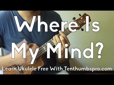 Where Is My Mind? - Ukulele Tutorial - How To Play Ukulele Songs w/Tabs Play-A-Long