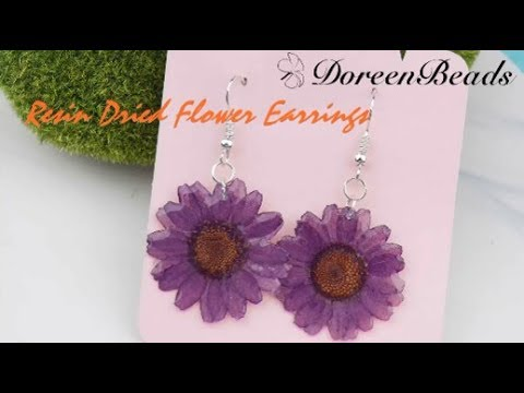 DoreenBeads Jewelry Making Tutorial - How to Make Pretty Resin Dried Flower Earrings