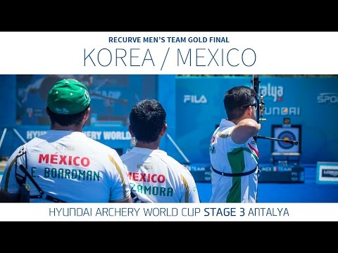 Korea v Mexico – Recurve Men's Team Gold Final | Antalya 2016