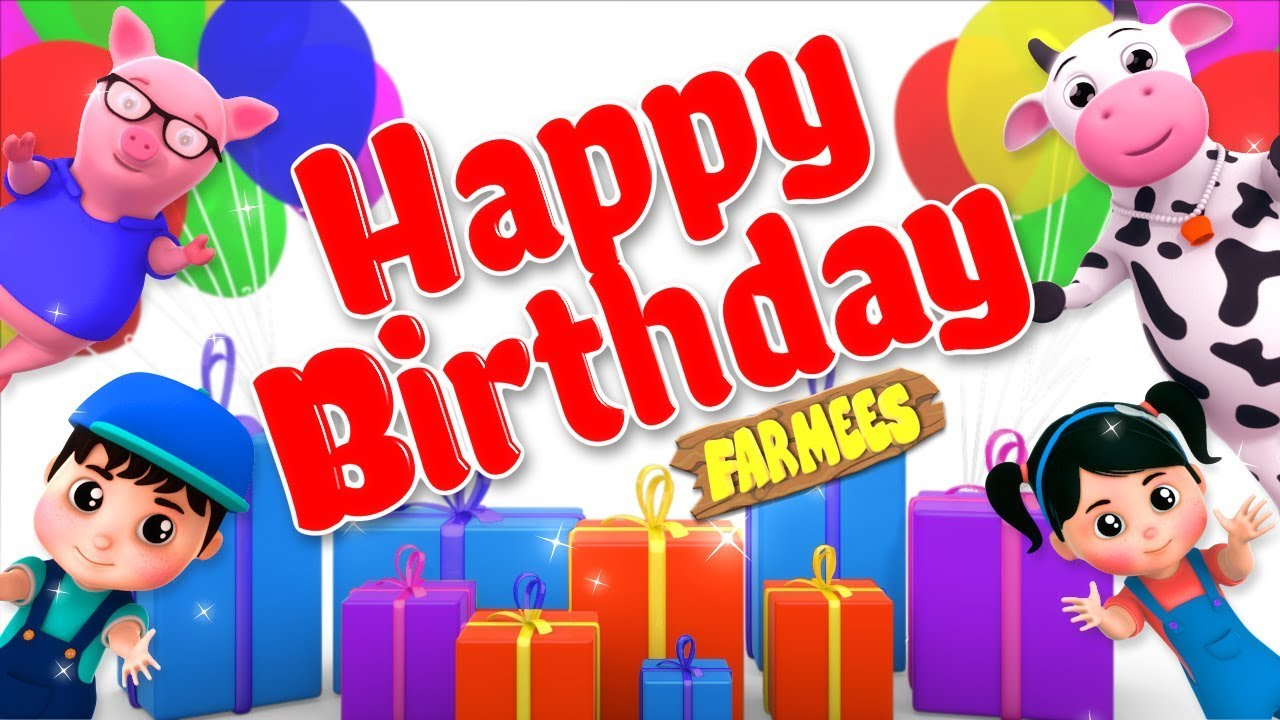 Happy Birthday Song Videos For Children By Farmees Youtube
