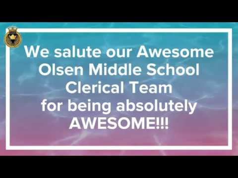 Thank you Awesome Olsen Middle School Clerical Team