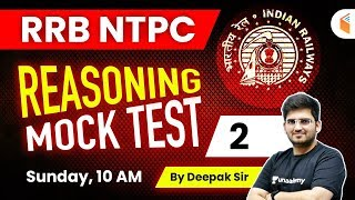 RRB NTPC 2019-20 | Reasoning by Deepak Tirthyani | Mock Test-2