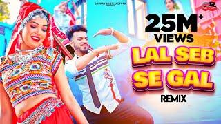 Lal Seb Se Gaal(Remix) | Gaurav Bhati New Haryanvi Song 2021 | Top Dj Song | Anil Chavriya