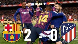 Barcelona Vs Atletico Madrid 2-0     Resumen Goals  Extended Highlights Hd     2019