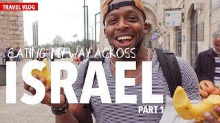 Travel Vlog: Eating My Way Across Israel Part 1 of 2
