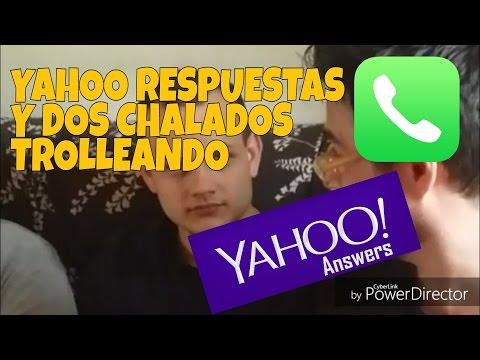 YAHOO PREGUNTAS Y DOS CHALADOS TROLLEANDO