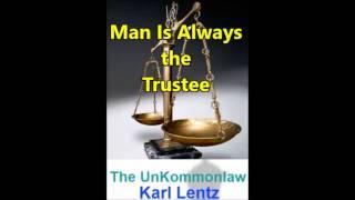 049 - Karl Lentz - Man Is Always The Trustee