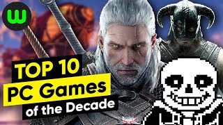 Top 10 BEST PC Games of the Last 10 Years (2010-2019)
