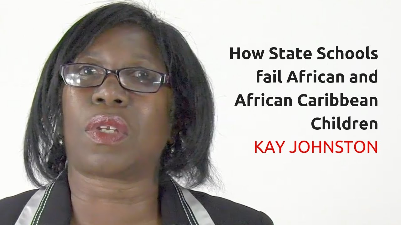 How State Schools FAIL African, African Caribbean, And African American Children