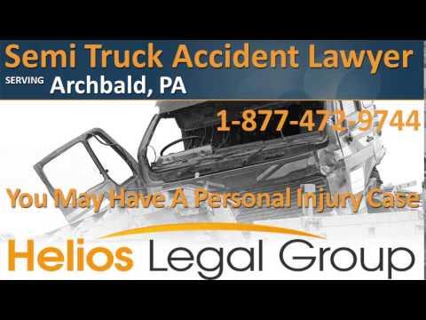 Archbald Semi Truck Accident Lawyer & Attorney - Pennsylvania