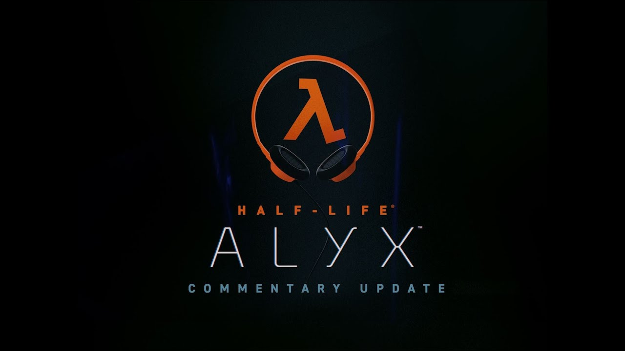 Half-Life ALYX - Commentary Update