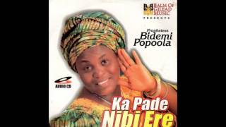 Bidemi Popoola - Ka Pade Nibi Ere