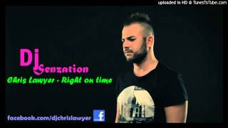 Chris Lawyer-Right on time (DJ Senzation mix 2012 )