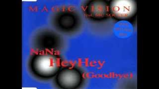 Magic Vision - Na na hey hey goodbye (Dance Mix)
