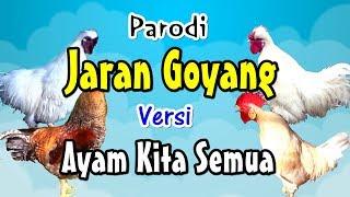 (0.06 MB) Jaran Goyang | Versi Ayam Kita (Nella Kharisma Lewat) # Parodi Lucu Mp3