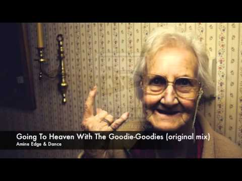 amine edge & dance - going to heaven with the goodie-goodies