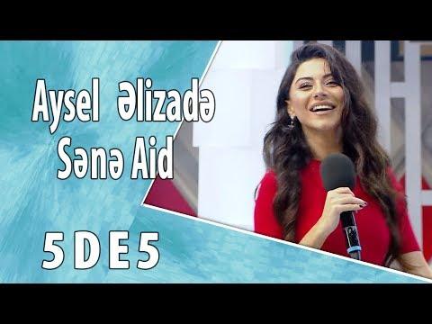 Aysel Əlizadə - Sənə aid  (5də5)