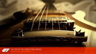 Download Imagine Dragons - On Top of the World (RAC Remix) MP3 song and Music Video
