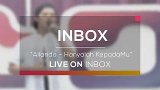 Aliando - Hanyalah KepadaMu (Live on Inbox)