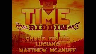Time Riddim Mix (Full) Feat. Chuck Fendah; Luciano (Own Mission Rec.) (Oct. Refix 2018)