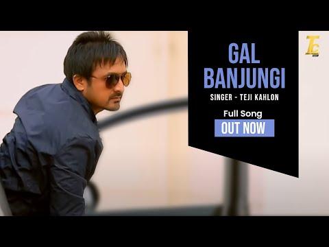 Gal Banjugi | Teji kahlon | Trend Changerz...