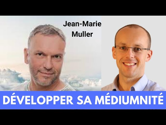 Développer sa médiumnité avec @Jean-Marie Muller