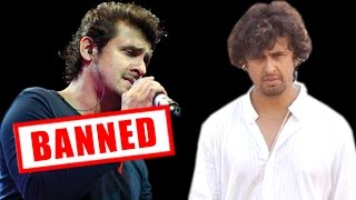 Why Are Sonu Nigam Songs BANNED ?