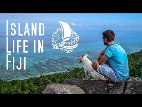 Island Life in Fiji – Sailing the Pacific Episode 35