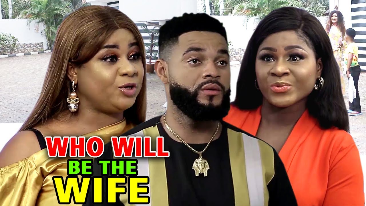 Download Who Will Be The Wife Season 9&10 - New Movie'' Destiny Etiko & Uju Okoli 2020 Latest Nigerian Movie