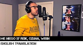 Me Niego by Reik, Ozuna, Wisin | ENGLISH TRANSLATION